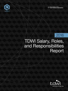 TDWI Salary, Roles, and Resposibilities Report 2016